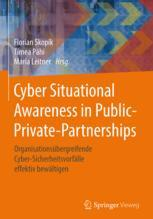 Cyber Situational Awareness in Public-Private-Partnerships - Florian Skopik; Tímea Páhi; Maria Leitner