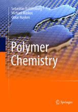 Polymer Chemistry - Sebastian Koltzenburg; Michael Maskos; Oskar Nuyken; Karl Hughes; Rolf Mülhaupt; Krzysztof Matyjaszewski