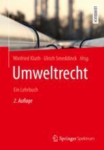 Umweltrecht - Winfried Kluth; Winfried Kluth; Ulrich Smeddinck; Guy Beaucamp; Susanna Much; Rüdiger Nolte; Hans-Jürgen Sack; Rainer Wolf; Anne-Barbara Walter
