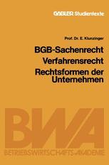 BGB-Sachenrecht Verfahrensrecht Rechtsformen der Unternehmen - Eugen Klunzinger