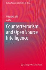 Counterterrorism and Open Source Intelligence - Uffe Wiil