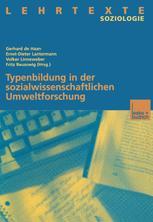 Typenbildung in der sozialwissenschaftlichen Umweltforschung - Gerhard de Haan; Ernst-Dieter Lantermann; Volker Linneweber; Fritz Reusswig