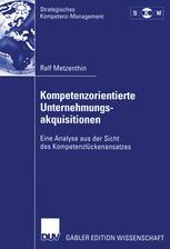 Kompetenzorientierte Unternehmungsakquisitionen - Ralf Metzenthin
