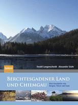 Berchtesgadener Land und Chiemgau - Ewald Langenscheidt; Alexander Stahr