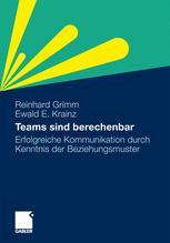 Teams sind berechenbar - Reinhard Grimm; Ewald E. Krainz