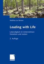 Leading with Life - Matthias zur Bonsen; Jutta I. Herzog; Myriam Mathys