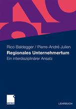Regionales Unternehmertum - Rico Baldegger; Pierre-André Julien