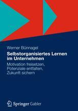 Selbstorganisiertes Lernen im Unternehmen - Werner Bünnagel