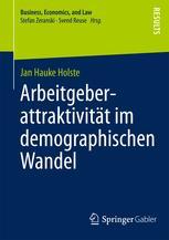 Arbeitgeberattraktivität im demographischen Wandel - Jan Hauke Holste