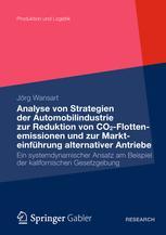 Analyse von Strategien der Automobilindustrie zur Reduktion von CO2-Flottenemissionen und zur Markteinführung alternativer Antriebe - Jörg Wansart