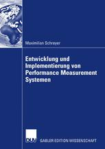 Entwicklung und Implementierung von Performance Measurement Systemen - Maximilian Schreyer; Prof. Dr. Heymo Böhler