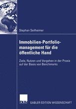 Immobilien-Portfoliomanagement für die öffentliche Hand - Stephan Seilheimer; Prof. Dr.-Ing. Claus Jürgen Diederichs