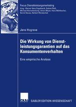Die Wirkung von Dienstleistungsgarantien auf das Konsumentenverhalten - Prof. Dr. Sabine Fließ; Jens Hogreve