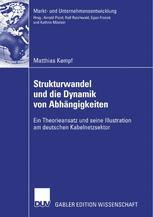 Strukturwandel und die Dynamik von Abhängigkeiten - Prof. Dr. Dres. h.c. Arnold Picot; Matthias Kempf