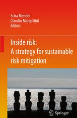 Inside Risk: A  Strategy for Sustainable Risk Mitigation - Scira Menoni; Claudio Margottini