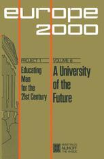 A University of the Future - Gabriel Fragnière; Gaston Deurinck; Dieter Berstecher; Jacques Drèze; Friedrich Edding; Yves Guyot; Colette Hambye; Ignace Hecquet; Jean Jadot; Jean Ladrière; Nicolas Rouche