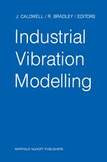 Industrial Vibration Modelling - J. Caldwell; R. Bradley