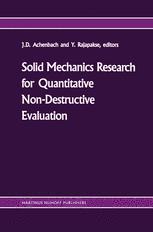 Solid mechanics research for quantitative non-destructive evaluation - Jan D. Achenbach; Y. Rajapakse