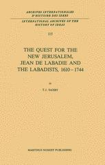 The Quest for the New Jerusalem, Jean de Labadie and the Labadists, 1610â??1744 - T.J. Saxby