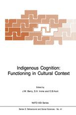 Indigenous Cognition: Functioning in Cultural Context - J.W. Berry; S.H Irvine; E.G. Hunt