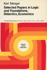 Selected Papers in Logic and Foundations, Didactics, Economics - Karl Menger; Henk L. Mulder