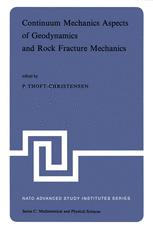 Continuum Mechanics Aspects of Geodynamics and Rock Fracture Mechanics - P. Thoft-Christensen