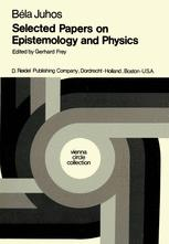 Selected Papers on Epistemology and Physics - B. Juhos; G. Frey; Henk L. Mulder