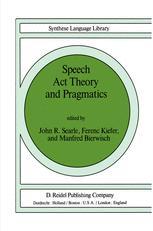 Speech Act Theory and Pragmatics - John Searle; F. Kiefer; M. Bierwisch