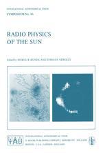 Radio Physics of the Sun - M. R. Kundu; T.E. Gergely
