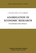 Aggregation in Economic Research - J. van Daal; A.H. Merkies