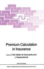 Premium Calculation in Insurance - F. Etienne De Vylder; Marc Goovaerts; J. Haezendonck