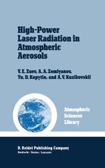 High-Power Laser Radiation in Atmospheric Aerosols - V.E. Zuev; Yu.F. Arshinov; A.A. Zemlyanov; Yu.D. Kopytin; A.V. Kuzikovskii