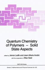 Quantum Chemistry of Polymers — Solid State Aspects - J. Ladik; J. André; M. Seel