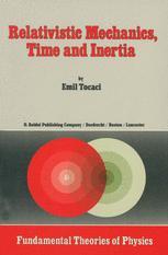 Relativistic Mechanics, Time and Inertia - V. Vasilescu; C.W. Kilmister; E. Tocaci