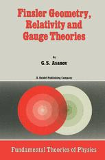 Finsler Geometry, Relativity and Gauge Theories - G.S. Asanov
