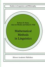 Mathematical Methods in Linguistics - Barbara B.H. Partee; A.G. ter Meulen; R. Wall