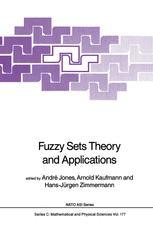 Fuzzy Sets Theory and Applications - André Jones; Arnold Kaufmann; Hans-Jürgen Zimmermann