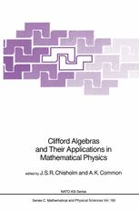 Clifford Algebras and Their Applications in Mathematical Physics - J.S.R. Chisholm; A.K. Common