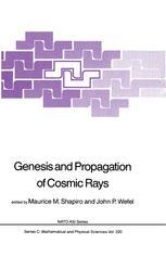 Genesis and Propagation of Cosmic Rays - M.M. Shapiro; John P. Wefel