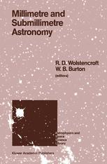 Millimetre and Submillimetre Astronomy - R.D. Wolstencroft; W.B. Burton