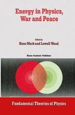 Energy in Physics, War and Peace - Hans Mark; Lowell Wood