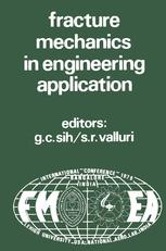 Proceedings of an international conference on Fracture Mechanics in Engineering Application - George C. Sih; S.R. Valluri