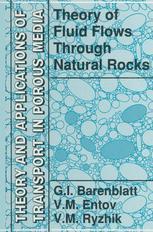 Theory of Fluid Flows Through Natural Rocks - G.I. Barenblatt; V.M. Entov; V.M Ryzhik