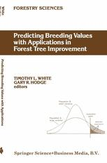 Predicting Breeding Values with Applications in Forest Tree Improvement - T.L. White; G.R. Hodge