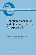 Bohmian Mechanics and Quantum Theory: An Appraisal - J.T. Cushing; Arthur Fine; S. Goldstein