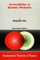 Irreversibilities in Quantum Mechanics - B. Fain