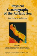 Physical Oceanography of the Adriatic Sea - Benoit Cushman-Roisin; Miroslav Gacic; Pierre-Marie Poulain; Antonio Artegiani