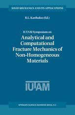 IUTAM Symposium on Analytical and Computational Fracture Mechanics of Non-Homogeneous Materials - B.L. Karihaloo