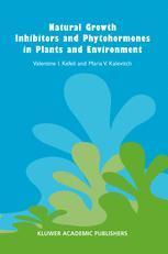 Natural Growth Inhibitors and Phytohormones in Plants and Environment - V. Kefeli; Bruno Borsari; M.V. Kalevitch
