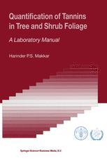 Quantification of Tannins in Tree and Shrub Foliage - Harinder P.S. Makkar